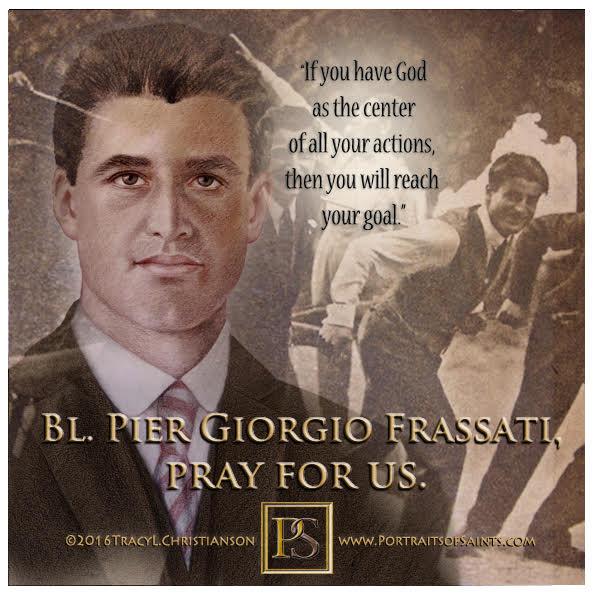 Happy Feast Day  Blessed Pier Giorgio Frassatti  1901 - 1925  Feast day: July 4 ...