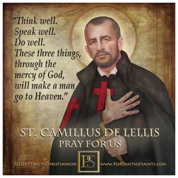 Happy Feast Day  Saint Camillus de Lellis  1550-1614  Feast Day: July 18  Patron...