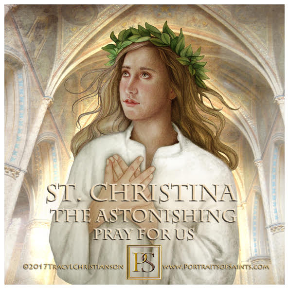 Happy Feast Day  Saint Christina the Astonishing  1150-1224  Feast Day: July 24 ...