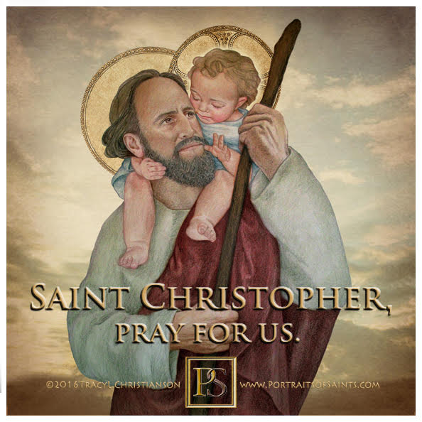 Happy Feast Day  Saint Christopher  Died: 251  Feast day: July 25   Patronage: B...