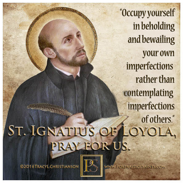 Happy Feast Day  Saint Ignatius of Loyola  1491-1556  Feast Day: July 31  Patron...