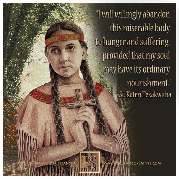 Happy Feast Day   Saint Kateri Tekakwitha  1656-1680  Feast Day: July 14  Patron...