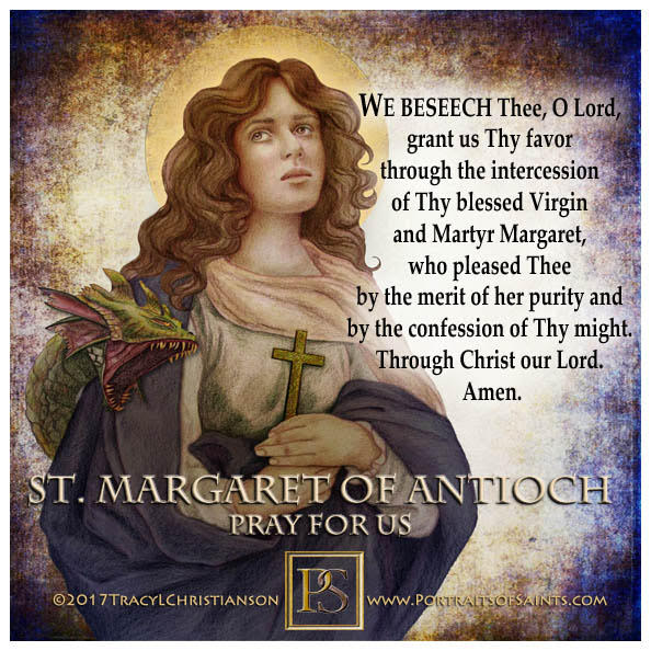 Happy Feast Day  Saint Margaret of Antioch  3rd C.  Feast day: July 20  Patronag...