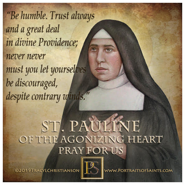 Happy Feast Day  Saint Pauline of the Agonizing Heart of Jesus  1865-1942  Feast...