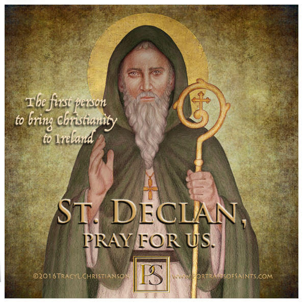 Happy Feast Day  St. Declan of Ardmore  350-450  Feast day: July 24  Patronage: ...
