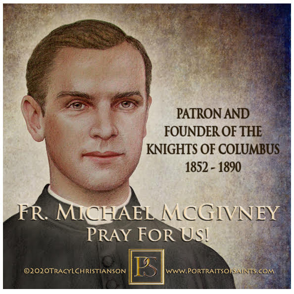 Father Michael McGivney  1852-1890  Patron and Founder of the Knights of Columbu...