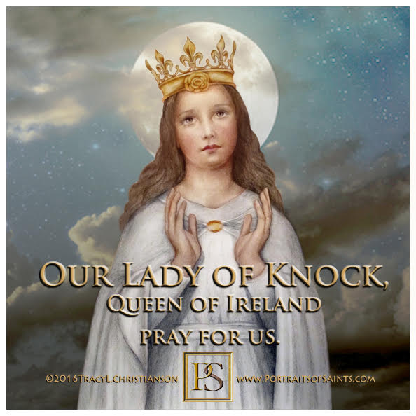 Happy Feast Day   Our Lady of Knock  Queen of Ireland  Feast Day: August 21  In ...