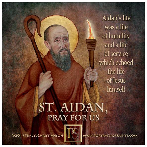 Happy Feast Day  Saint Aidan of Lindisfarne   590 - 651  Feast day: August 31  P...