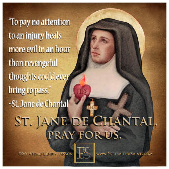 Happy Feast Day  Saint Jane de Chantal  1572 - 1641  Feast Day: August 12 (New),...