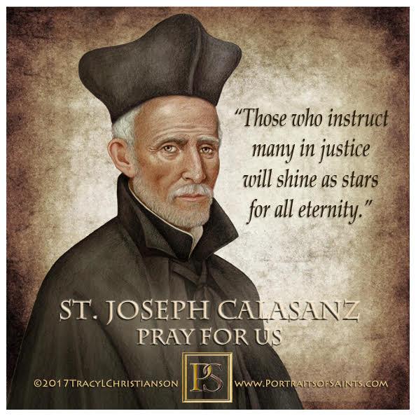 Happy Feast Day  Saint Joseph Calasanz  1557-1648  Feast Day: August 25  Patrona...