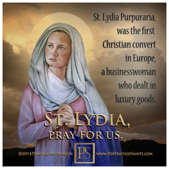 Happy Feast Day  Saint Lydia Purpuraria  1st Century  Feast Day: August 3  Patro...