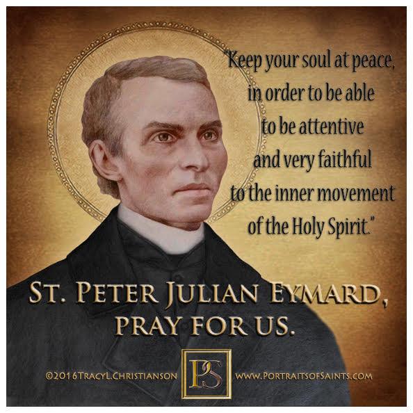 Happy Feast Day   Saint Peter Julian Eymard  1811-1868  Feast Day: August 2  &qu...