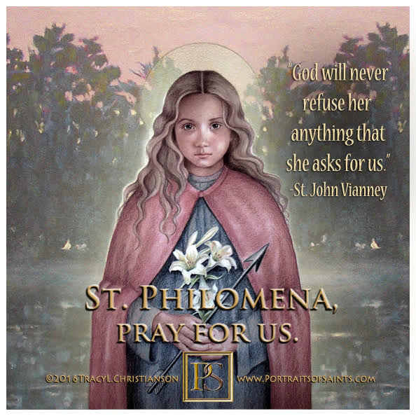 Happy Feast Day  Saint Philomena  291 - 304  Feast Day: August 11  Patronage: ch...