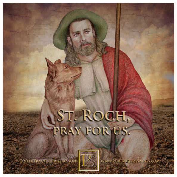 Happy Feast Day  Saint Roch  1295-1327  Feast day: August 16  Patronage: dogs, i...