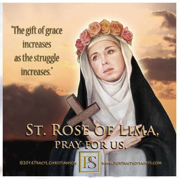 Happy Feast Day  Saint Rose of Lima  1586-1617  Feast Day: August 23 (New), Augu...