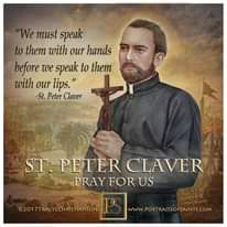 "Image may contain: 1 person, text that says 'We must speak to them with our hands before we speak to them with our lips."" -St. Peter Claver ST. PETER CLAVER PRAY FOR US ©2017TRACYLCHRISTIANSON WWW.PORTRAITSOFSAINTS.COM'"
