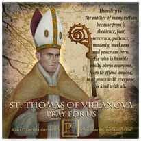 Image may contain: 1 person, text that says 'Humilityi the mother of many virtue because from it obedience, fear, reverence, patience, modesty, meekness and peace are born. He who is humble sily obeys everyone, rs to offend anyone, peace with veryone, is kind with all. ST. THOMAS OF VILLANOVA PRAY FOR US ©2019TRACYLCHRISTIANSON www.PORTRAITSOFSAINTS.COM'