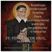 "Image may contain: 1 person, text that says '""Be careful to give no credit to yourself for anything ifyou do, you are stealing from God, to whom alone every good thing iS due. St. Vincent de Paul ST. VINCENT DE PAUL, PRAY FOR US ©2017TRACYLCHRISTIANSON WWW.PORTRAITSOFSAINTS.COM'"
