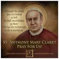 "Image may contain: 1 person, text that says 'Although the sinner does not believe in Hell, he shall nevertheless go there ifhe has the misfortune to die in mortal sin."" ST. ANTHONY MARY CLARET PRAY FOR Us! ©2016TRACYL.CHRISTIANSON www.PORTRAITSOFSAINTS.COM'"