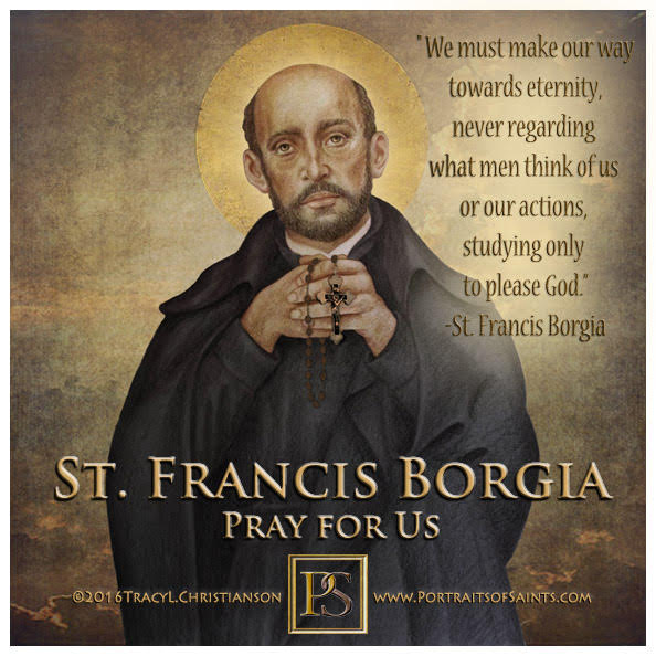 Happy Feast Day  Saint Francis Borgia  1510-1572  Feast day: October 10  Patrona...