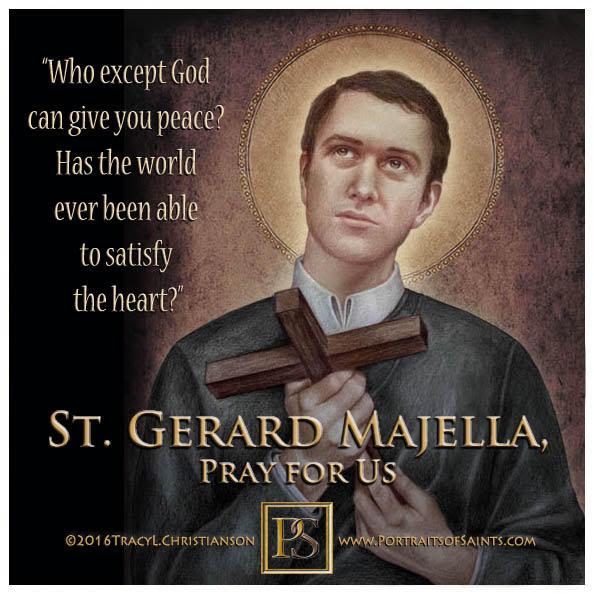 Happy Feast Day  Saint Gerard Majella  1726-1755  Feast day: October 16  Patrona...
