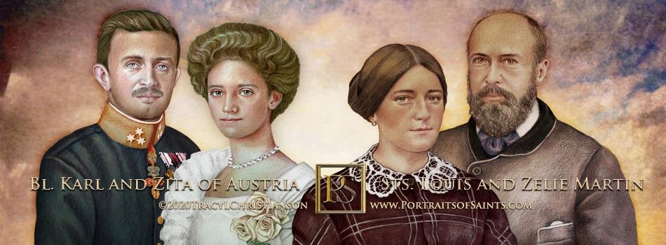 Blessed Karl of Austria and Servant of God Zita of Austria, pray for us.  Sain...