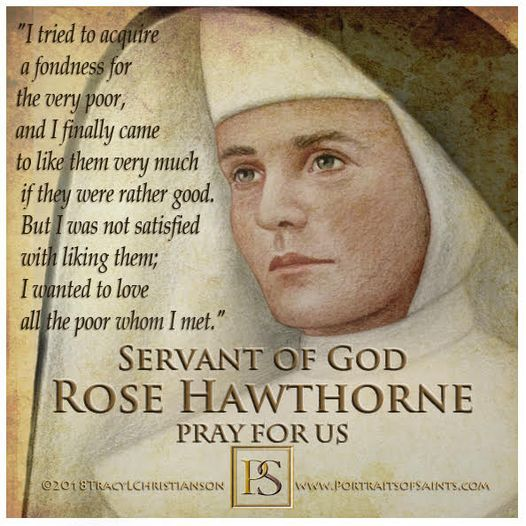 Happy Feast Day  Rose Hawthorne  Servant of God Mother Mary Alphonsa O.P.  185...