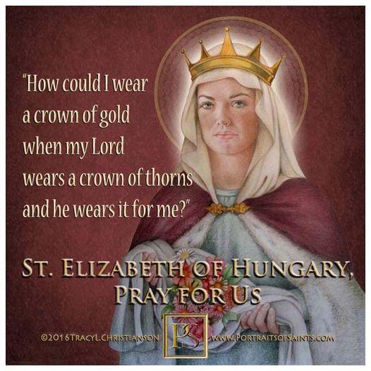 Happy Feast Day  Saint Elizabeth of Hungary  1207-1231  Feast Day: November 17...