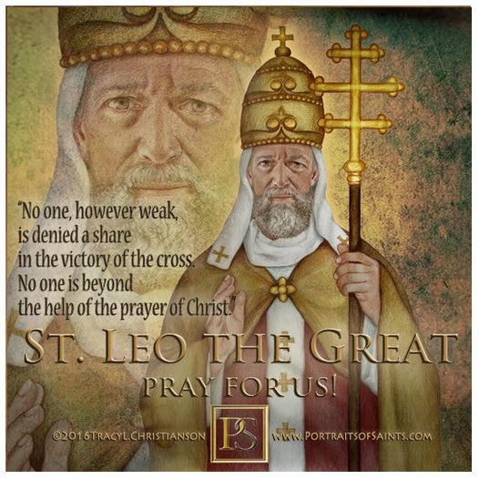 Happy Feast Day  Saint Leo the Great  Doctor of the Church  400-461  Feast day...