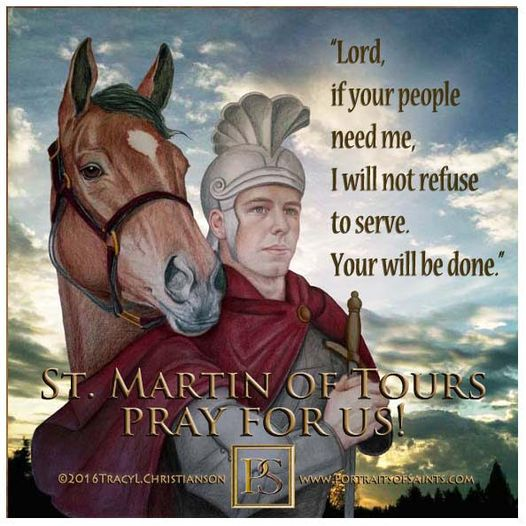 Happy Feast Day  Saint Martin of Tours  316 - 397  Feast Day: November 11  Pat...