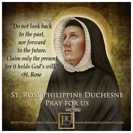 Happy Feast Day  Saint Rose Philippine Duchesne  1769-1852  Feast Day: Novembe...