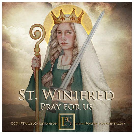 Happy Feast Day  Saint Winifred  600-660  Feast Day: November 3  Patronage: Vi...
