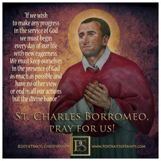 Happy Feast Day  St. Charles Borromeo  1538–1584  Feast day: November 4  Patro...
