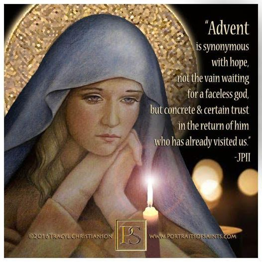 """The First Sunday of Advent  """"Advent is synonymous with hope:  not the vain wai..."""