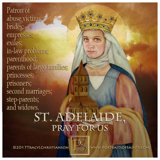 Happy Feast Day Saint Adelaide 932-999 Feast Day: December 16 Patronage: abuse v...