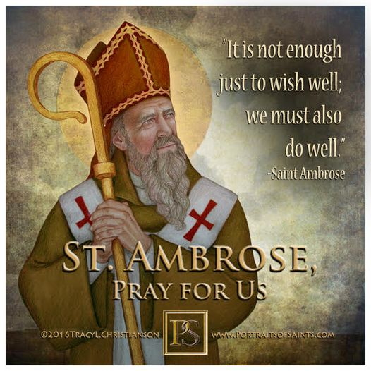 Happy Feast Day  Saint Ambrose  Doctor of the Church  337-397  Feast day: Dece...