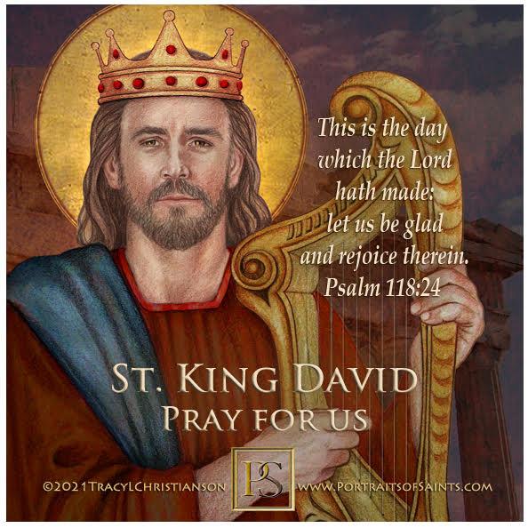 Happy Feast Day  Saint David the King  973 B.C.  Feast day: December 29  King Da...