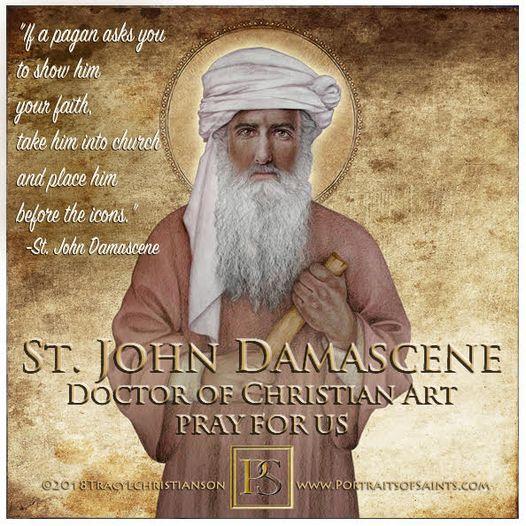 Happy Feast Day  Saint John Damascene or  Saint John of Damascus  Doctor of th...