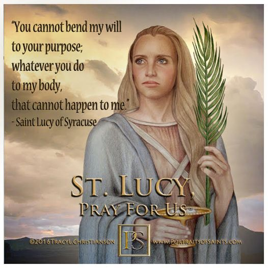 Happy Feast Day Saint Lucy  283 - 304  Feast Day: December 13 Patronage: blind, ...