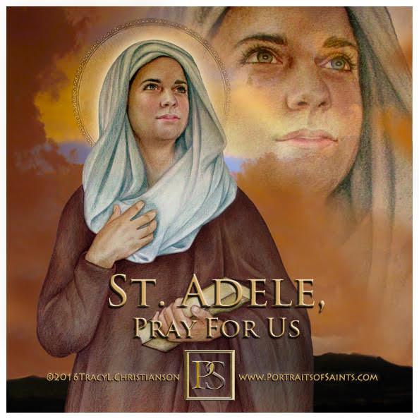 Happy Feast Day  St. Adele  730  Feast day: December 24  Saint Adele was born in...