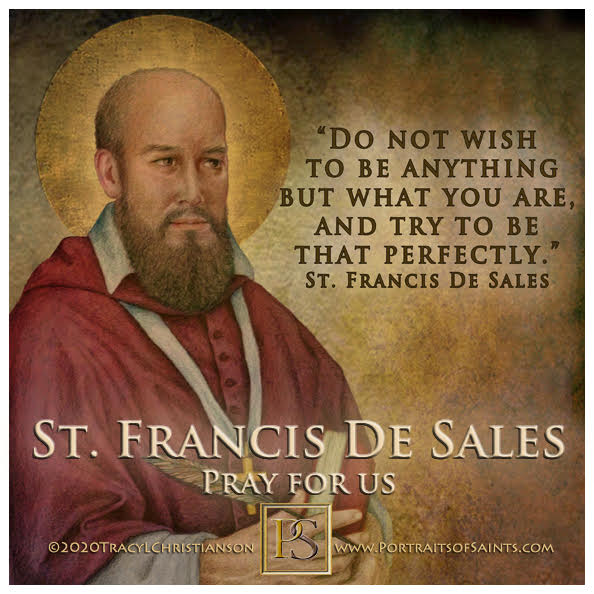 Happy Feast Day  Saint Francis de Sales  Doctor of the Church  1567 – 1622  Feas...