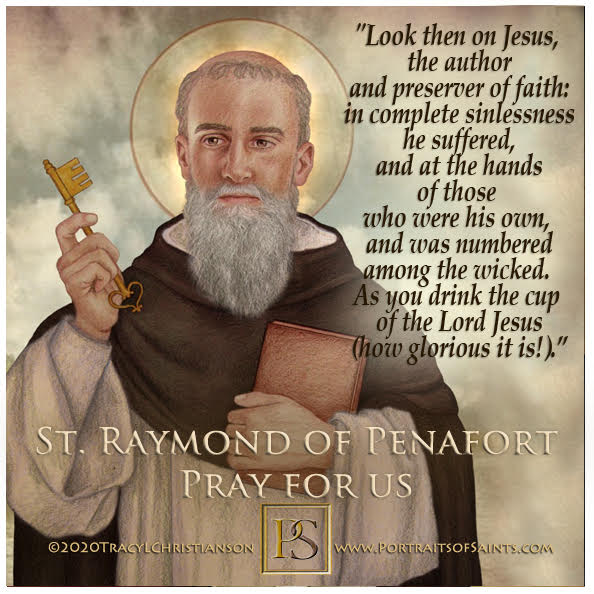 Happy Feast Day  Saint Raymond of Penafort (Penyafort)  1175-1275  Feast Day: Ja...
