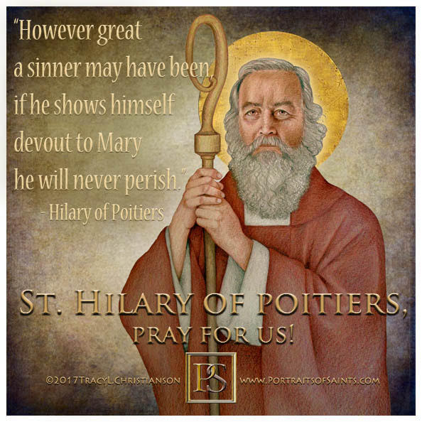 Happy Feast Day  St. Hilary of Poitiers  Doctor of the Church  315-368  Feast da...