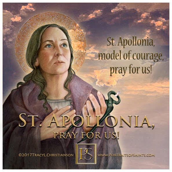 Happy Feast Day  Saint Apollonia  Died: 249  Feast Day: February 9  Patronage: d...