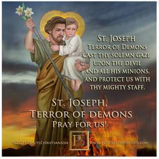 May be an image of 2 people and text that says 'ST. JOSEPH TERROR OF DEMONS CAST THY SOLEMN GAZE UPON THE DEVIL AND ALL HIS MINIONS, AND PROTECT US WITH THY MIGHTY STAFF. ST. JOSEPH, TERROR OF DEMONS PRAY FOR US! 02021TRACYLCHRISTIANSON WW.PORTRAITSOFSAINTS.COM'