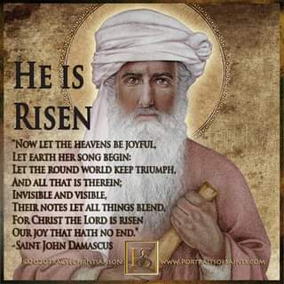 """May be an image of 1 person and text that says 'HEIS RISEN """"NoW LET THE HEAVENS BE JOYFUL, LET EARTH HER SONG BEGIN: LET THE ROUND WORLD KEEP TRIUMPH, AND ALL THAT IS THEREIN; INVISIBLEANI VISIBLE, THEIR NOTES LET ALL THINGS BLEND, FOR CHRIST THE LORD IS RISEN OUR JOY THAT HATH NO END. JOHN DAMASCUS @2O2OTRACYLCHRISTIANSON www.PORTRAITSOFSAINTS.COM'"""