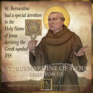 May be an image of 1 person and text that says 'St. Bernardine had a special devotion to the Holy Name of Jesus devising the Greek symbol IHS IHS ST. BERNARDINE OF SIENA PRAY FOR US ©2018TRACYLCHRISTIANSON WwW PORTRAITSOFSAINTS.COM'