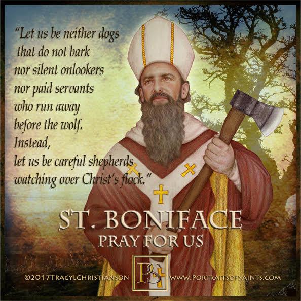 Happy Feast Day  Saint Boniface  675-754  Feast Day: June 5  Patronage: Brewers,...