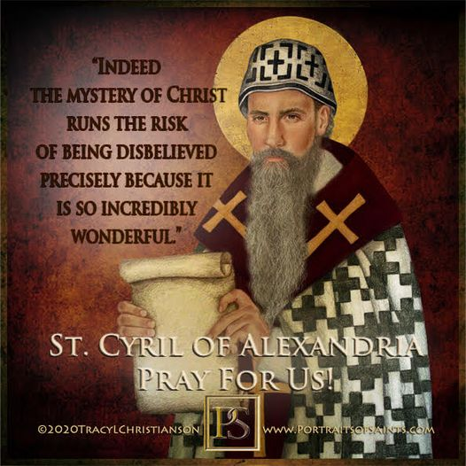 Happy Feast Day Saint Cyril of Alexandria Doctor of the Church 376-444 Feast Day...