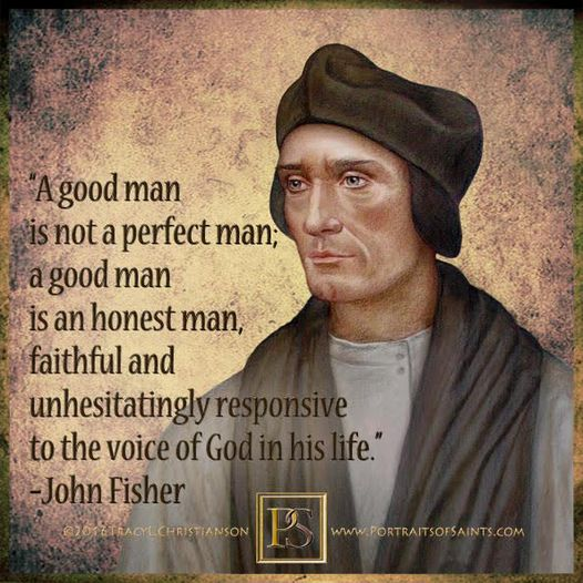 Happy Feast Day Saint John Fisher 1469-1535 Feast day: June 22 (New), July 9 (Tr...
